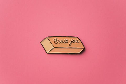 Erase You Enamel Pin