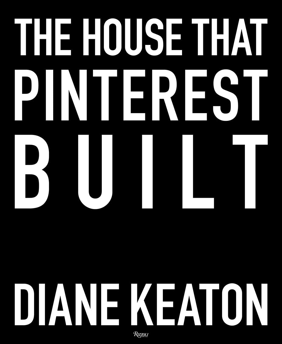 New Book : The House That Pinterest Built by Diane Keaton