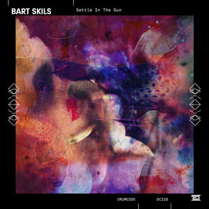 Bart Skils – Settle In The Sun EP [DC226]