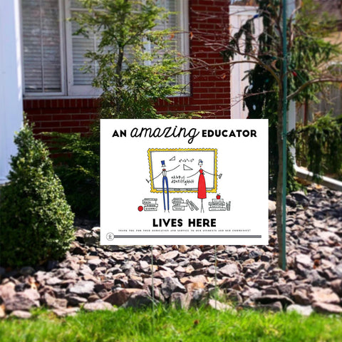 "Pre-Order ""AMAZING EDUCATOR"" Yard Sign"