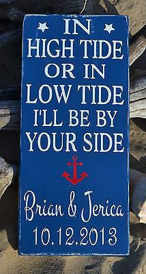 In High Tide or Low Tide I'll Be By Your Side Sign, Personalized Beach Wedding Gift, Custom Wood Beach Wedding Signs, Anchor Themed Decor
