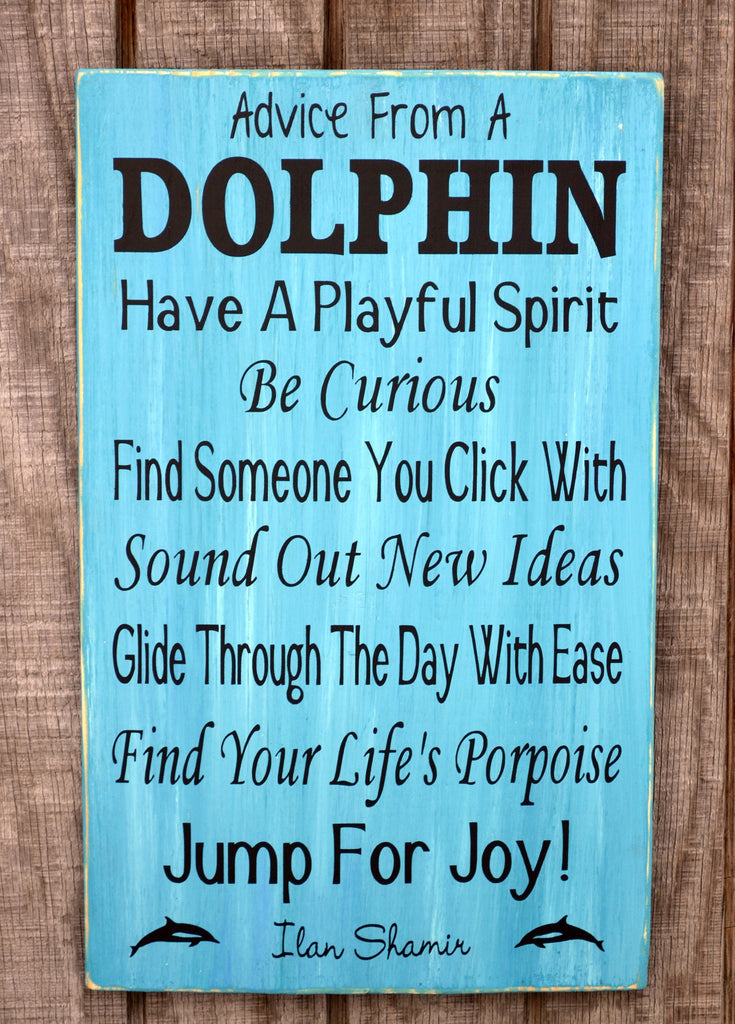 Beach Decor, Beach Sign -  Ocean Sign - Advice From A Dolphin 18x12
