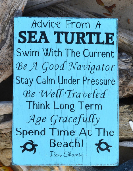 Beach Decor -  Advice From A Sea Turtle - The Sign Shoppe - 1