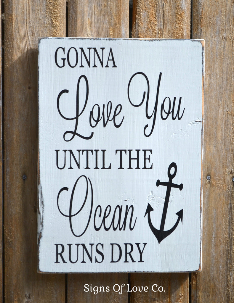 Anchor Beach Quote Art, Gonna Love You Until The Ocean Runs Dry Beach Wedding Decor, Rustic Beach Wooden Sign Nautical Anchor Sign