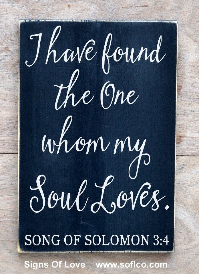 Wedding Sign Scripture Verse I Have Found The One My Soul Loves Song of Solomon