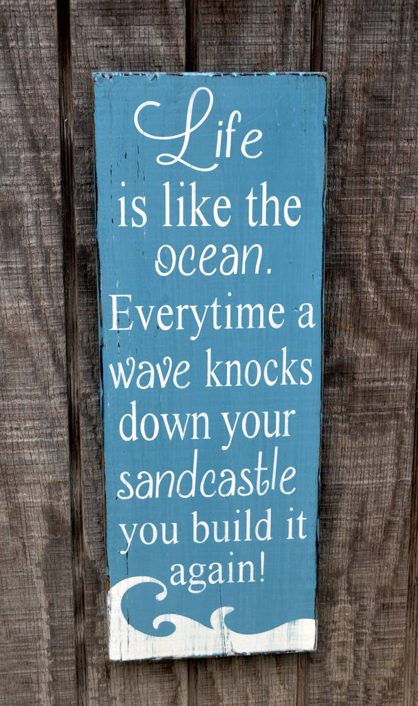 Beach House Decor - Inspirational Life Is Like The Ocean, Wave Knocks Down Your Sandcastle Quote Sayings, Beach Sign Coastal
