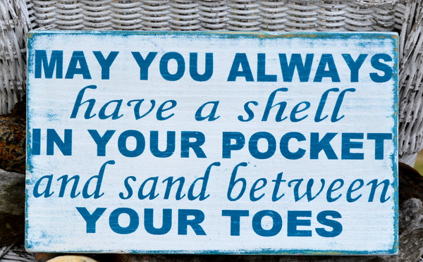 Beach Decor - May You Always Have a Shell In Your Pocket