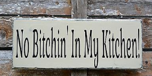 Rustic Kitchen Decor Funny Humorous Wood Sign No Bitchin In My Kitchen Hand Painted Dining Room Rustic Plaque