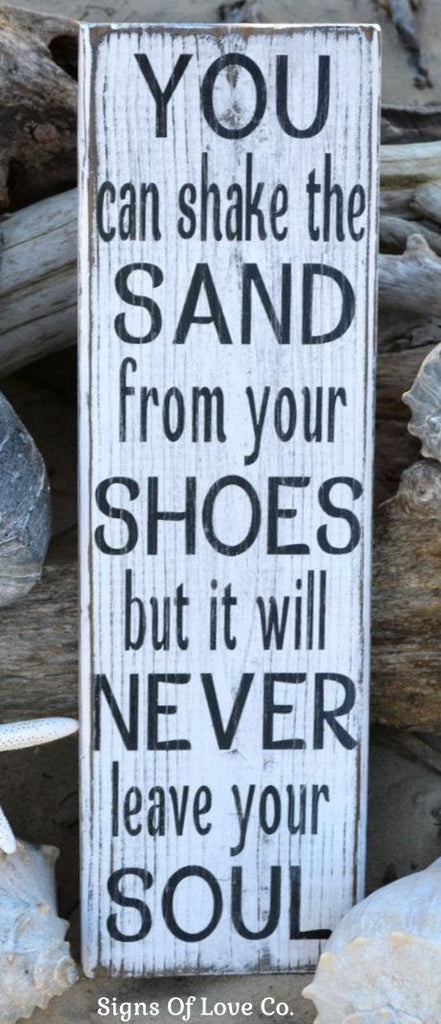 You Can Shake The Sand From Your Shoes Soul Beach Painted Wooden Sign - Beach House Plaques - Beach Lover Gift - Distressed Rustic Weathered Signs