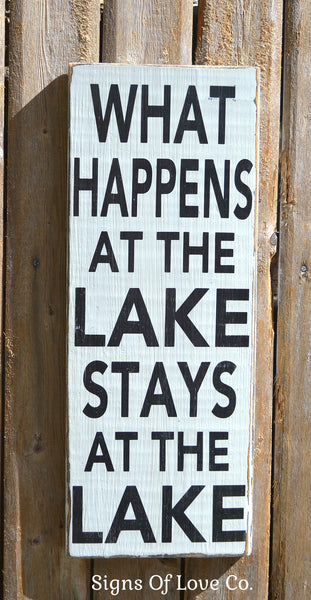 Lake Quote Sign Lake House Decor Custom Wood Sign What Happens At The Lake Stays Reclaimed Sayings