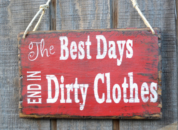 "Wall Hanging, Reclaimed Beach Wood, Wood Sign, Word Art, ""The Best Days End In Dirty Clothes"" - The Sign Shoppe - 1"