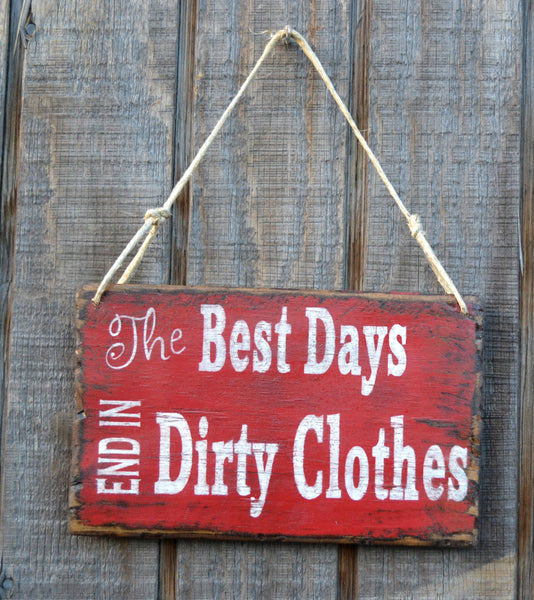 "Wall Hanging, Reclaimed Beach Wood, Wood Sign, Word Art, ""The Best Days End In Dirty Clothes"" - The Sign Shoppe - 2"