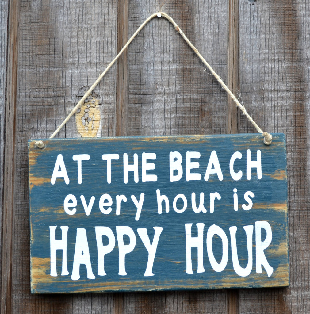"Beach Decor, Beach Theme, Beach Wood Sign, ""At The Beach Every Hour Is Happy Hour"""