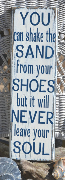 "Handpainted (No Vinyl) Distressed Beach Decor Sign ""You Can Shake The Sand From Your Shoes But It Will Never Leave Your Soul"""