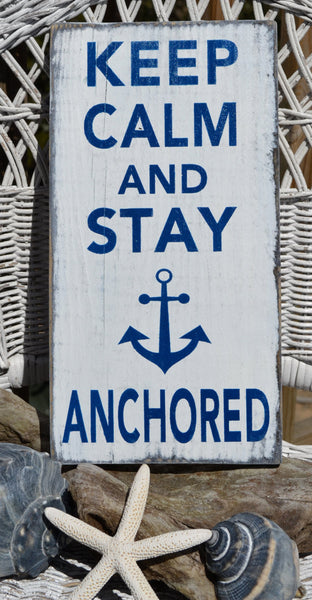 Hand Painted, Keep Calm And Stay Anchored, Nautical Decor, Anchor Decor, Beach Wood Sign, Distressed, Beach Decor, Graduation