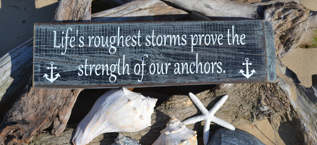 Lifes Roughest Storms - Nautical Sign - Beach House Decor - The Sign Shoppe