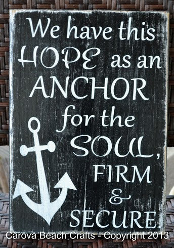 Scripture, Verse Reclaimed Beach Wood Sign, We Have This Hope As An Anchor...Hebrews 6:19 - The Sign Shoppe
