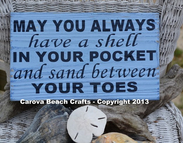 Beach Decor - May You Always Have a Shell In Your Pocket - The Sign Shoppe