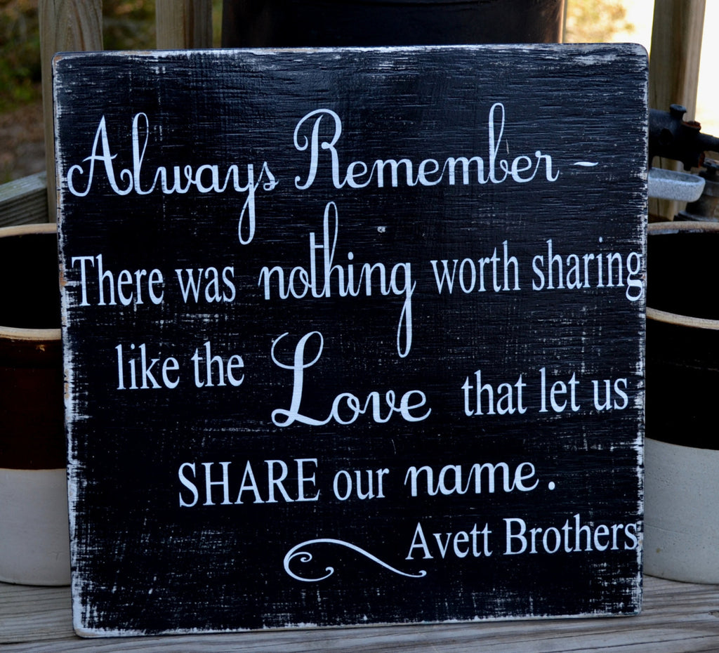 Beautiful Home Decor Wood Sign, Wedding, Gift, Anniversay, Always Remember, Love Sign, Avett Brothers, Hand Painted, Love - The Sign Shoppe