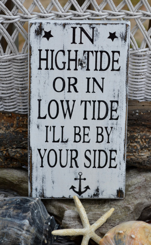 In High Tide Or Low Tide Wood Hand Painted Sign, Nautical, Anchor, Beach, Coastal Decor, Anchors Wood Sign - The Sign Shoppe