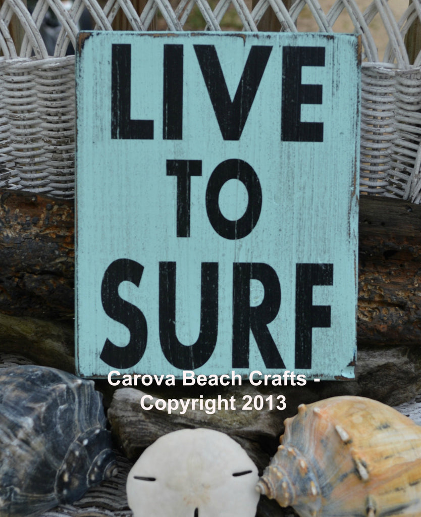 Custom Colors, Live To Surf, Surfing Decor, Beach Decor, Coastal, Nautical, Beach Wood Sign, Hand Painted No Vinyl - The Sign Shoppe