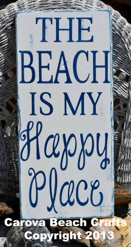 The Beach Is My Happy Place, Coastal, Nautical Decor - The Sign Shoppe