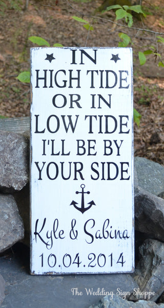 Beach Wedding Sign Nautical Anchor Wedding Decor In High Tide Or Low Tide By Your Side Personalized Wedding Gift Bridal Shower Anniversary
