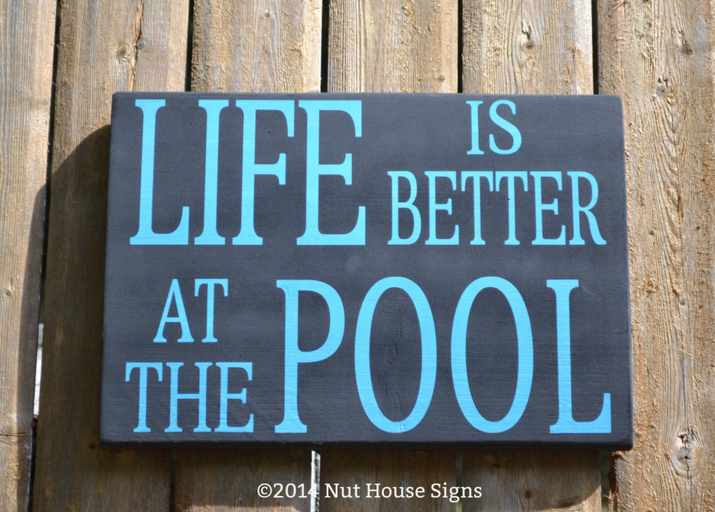 Pool Sign Chalkboard Art Wood Sign Rustic Life Is Better At The Pool Aqua Beach Sign Lake House River Summer Outdoor Quote Sayings Custom