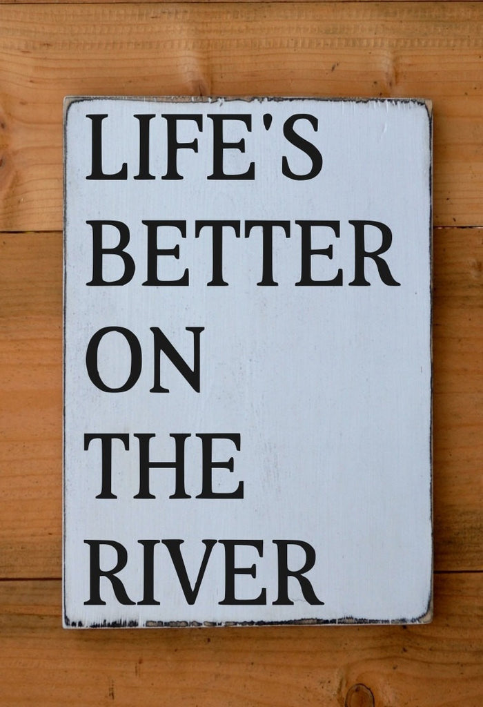 River House Decor Rustic Wood Sign Wall Art River Side Decorations Life is Better On The River Quote Wooden Plaque Cabin Cottage Style - The Sign Shoppe