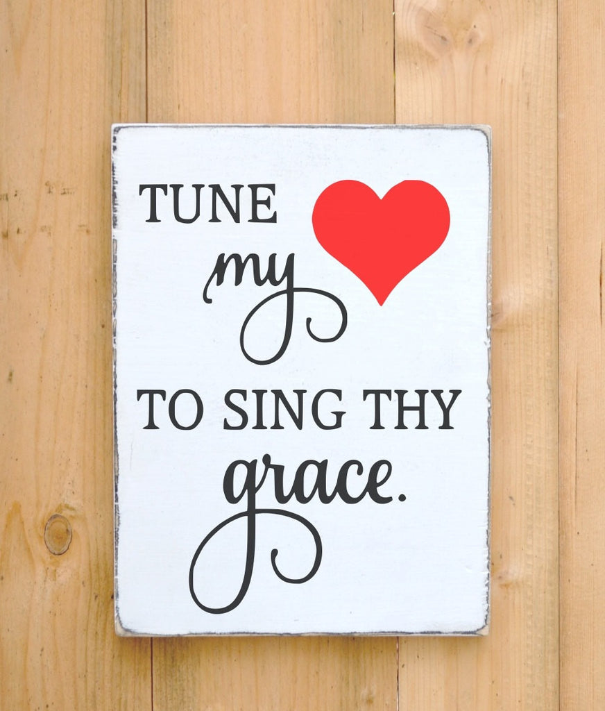 Religious Lyrics Song Tune My Heart To Sing Thy Grace Wood Sign Christian Rustic Hymn Scripture Verse Family Home Wooden Signs Wall Art Gift - The Sign Shoppe