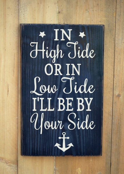 In High Tide Or Low Tide I'll Be By Your Side Anchor Wedding Decor - The Sign Shoppe - 2