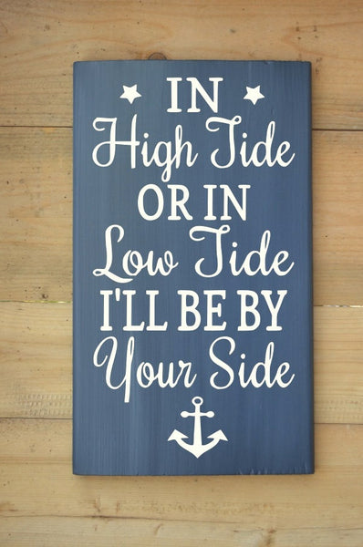 In High Tide Or Low Tide I'll Be By Your Side Anchor Wedding Decor - The Sign Shoppe - 1