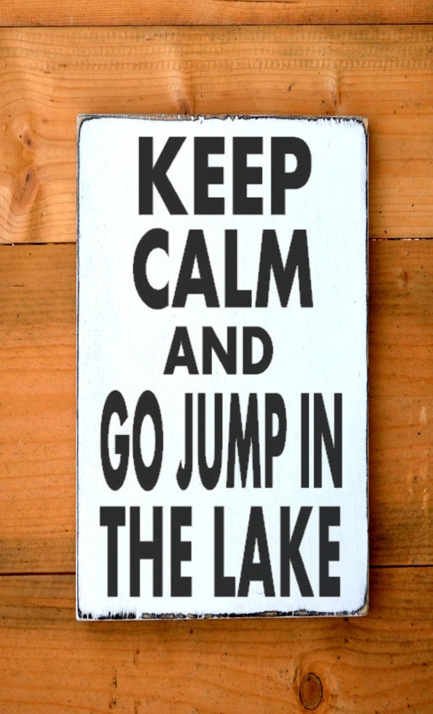 Lake House Decor Lake Sign Keep Calm Rustic Wood Signs Life Is A Lake Go Jump In The Lake Beach River Christmas Gift Home Wooden Plaque - The Sign Shoppe