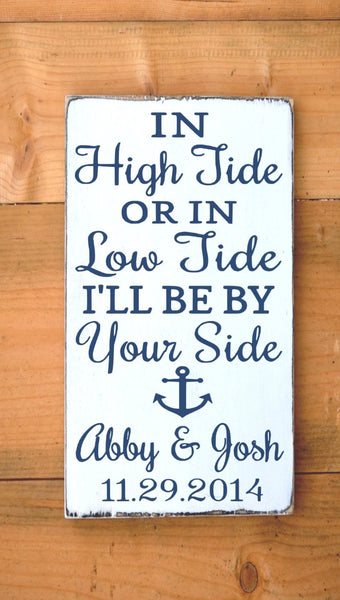 Beach Wedding Sign Personalized Weddings Gift In High Tide Or Low Tide Anchor Plaque Nautical Bride Groom Engagement Anniversary Reception - The Sign Shoppe - 2