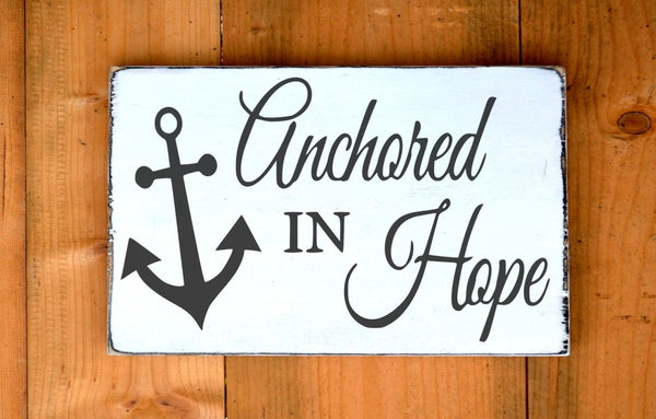 Anchored In Hope Wood Sign Nautical Nursery Wall Art Anchors - The Sign Shoppe - 1