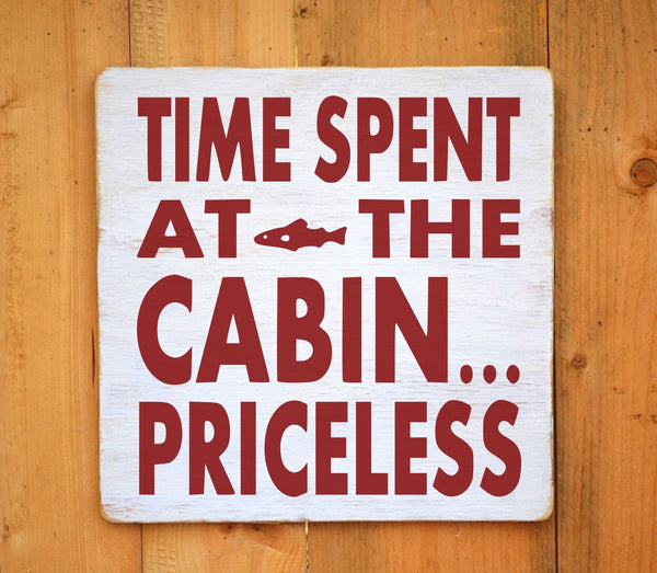 Cabin Signs - Lodge House Decor - Mountain Home - Rustic Log Cabin Hunting Fishing Camp Quote Art - Custom Wood Lake House Sign - Time Spent At The Cabin Priceless
