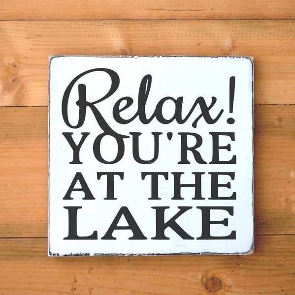 Lake House Decor Rustic Lake Sign Relax Youre At On The Lake Quote Wall Art Wood Signs Gift Home Wall Art Wooden Plaque Lakeside Life Living - The Sign Shoppe - 1