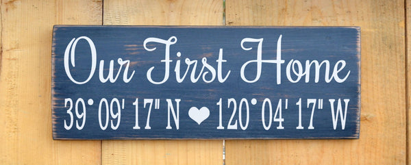 Our First Home House Sign Personalized Gift Latitude Longitude GPS