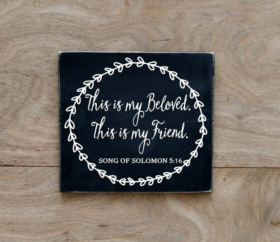 Wedding Sign Couples Gift Scriptures Bible Song Of Solomon 5 16 Verse On Wood PAINTED My Beloved This Is My Friend PAINTED Rustic Reception - The Sign Shoppe