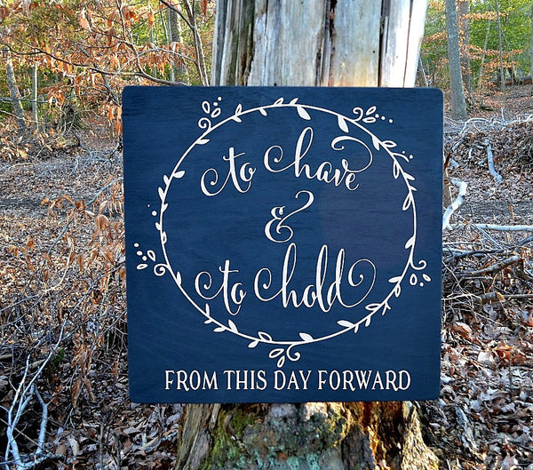 Chalkboard Wedding Sign Gift Ideas To Have To Hold From This Day Forward Reception Ceremony Signs Art Rustic Anniversary Shower Engagement - The Sign Shoppe - 2