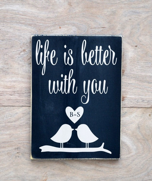 Wedding Sign Personalized Gift Ideas Life Is Better With You Lovebird Couples Master Bedroom Wall Art Reception Anniversary Sign Wood Plaque - The Sign Shoppe