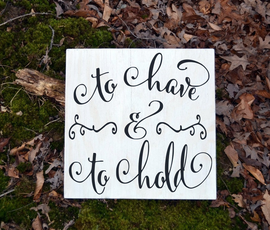Wedding Sign Couples Gift To Have And To Hold Vows Gift Keepsake Signs For Ceremony Reception Rustic Love Quotes Wood Fairytale Unity Ideas - The Sign Shoppe - 1