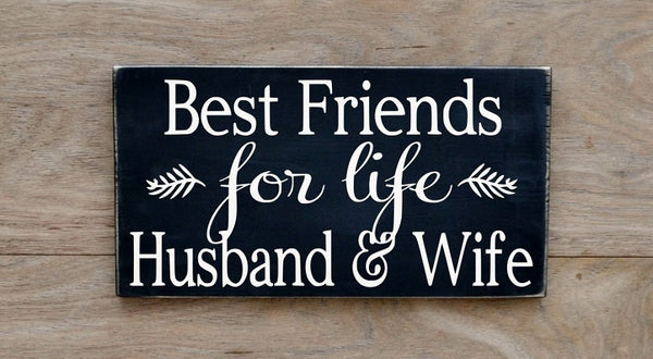 Rustic Wedding Sign Love Quotes Best Friends For Life Husband Wife Anniversary Gift Home Wall Art Couple Spouse Gift Master Bedroom Marriage - The Sign Shoppe - 1
