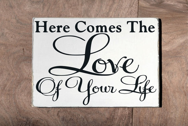 Wedding Decor Sign Here Comes The Love Of Your Life Bride Ring Bearer Carrying Holding Signs Custom Flower Girl Hanging Plaque Cute Unique - The Sign Shoppe - 2