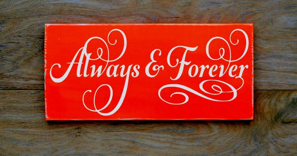 Wedding Sign Decor Gift Ideas Always & Forever Reception Decorations Orange Peach Coral Rustic Anniversary Wood Plaque Ceremony Love Quotes - The Sign Shoppe - 1