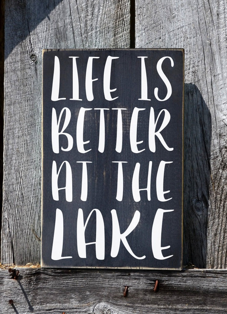 Lake House Decor, Lake Sign, Life Is Better At The Lake Quote, Rustic Wood Plaque, Lakeside Gift Summer Lodge Cabin Home Decor Weathered Art - The Sign Shoppe