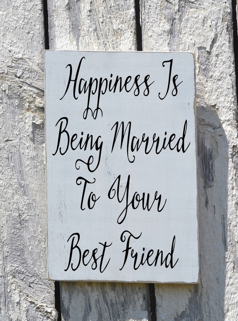Wedding Sign Rustic Wood Decor Hand Painted Happiness Is Being Married Best Friend Mr Mrs Bride Groom Couple Anniversary Gift Master Bedroom - The Sign Shoppe