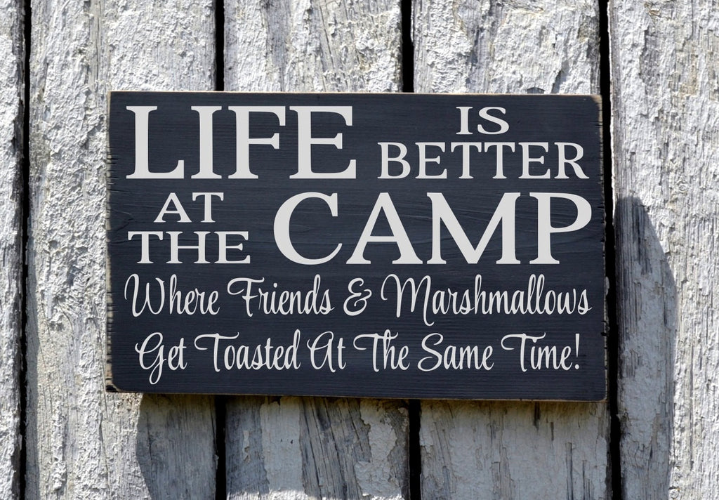 Camping Signs Campfire, Camground, Life Is Better At The Camp Sign,  Outdoor Wood Decor Plaque, Marshmallows Friends Get Toasted Fun Quote - The Sign Shoppe