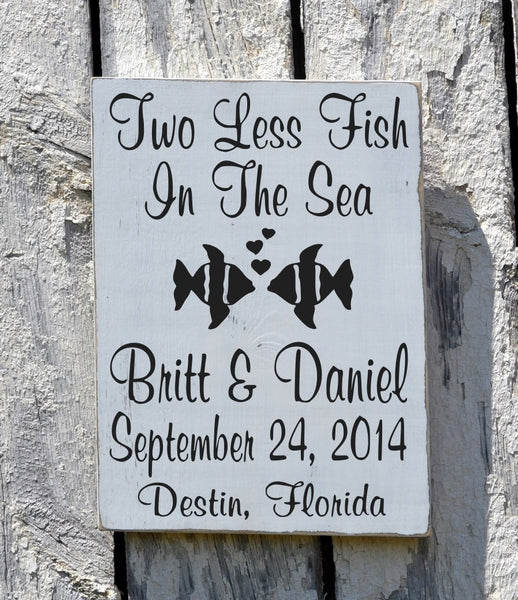 Beach Wedding Sign Two Less Fish In The Sea - The Sign Shoppe - 2