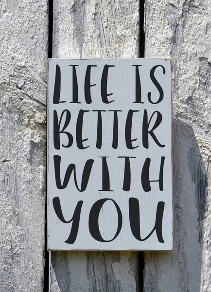 Life Is Better With You Wedding Sign Rustic Wood Signs Decor Couples Partner Marriage Anniversary Gift Home House Wall Art Quote Decor - The Sign Shoppe - 2